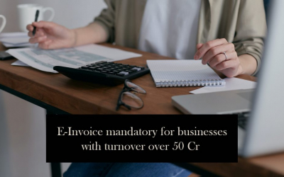 E-invoice mandatory for businesses with turnover over 50 Cr